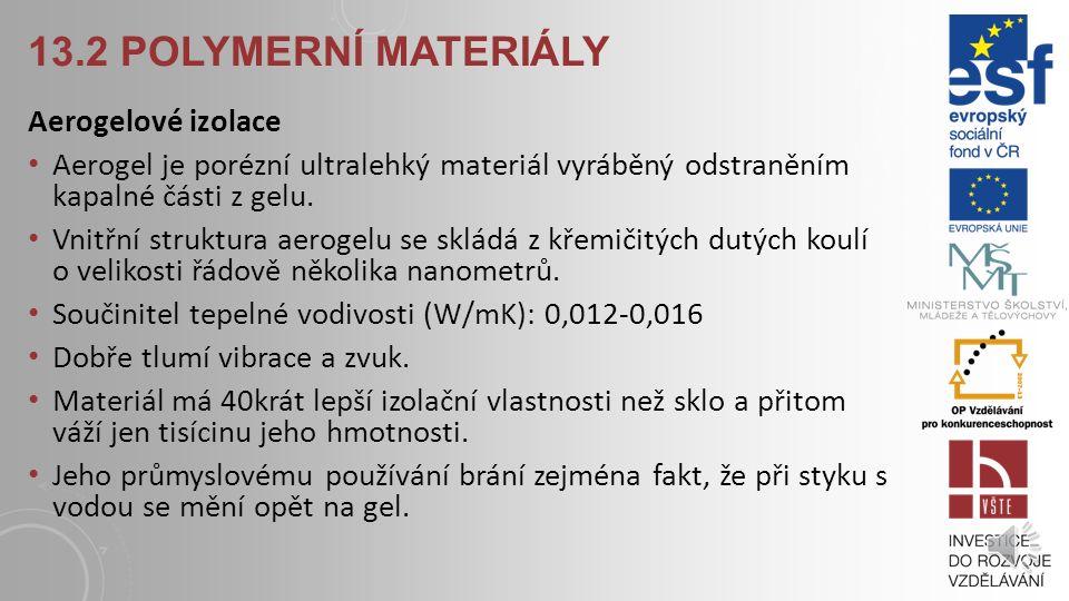 13.2 Polymerní materiály Aerogelové izolace