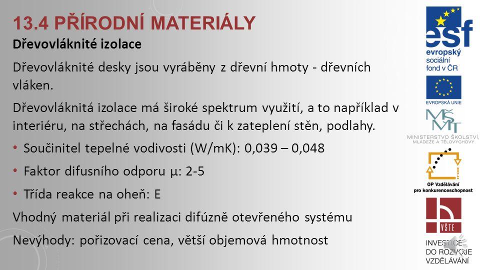 13.4 přírodní materiály Dřevovláknité izolace