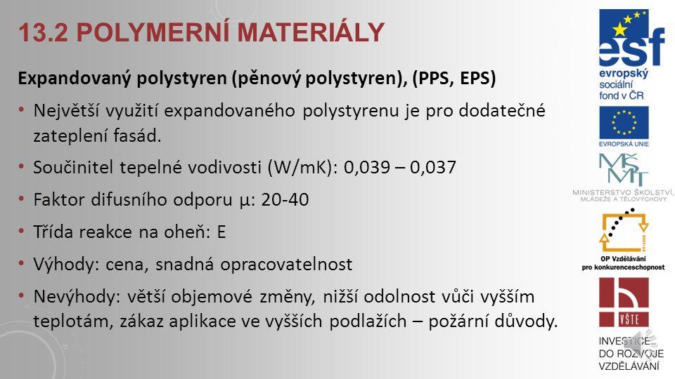 13.2 Polymerní materiály Expandovaný polystyren (pěnový polystyren), (PPS, EPS)