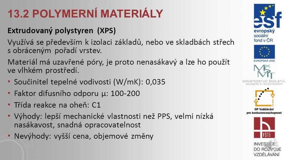 13.2 Polymerní materiály Extrudovaný polystyren (XPS)
