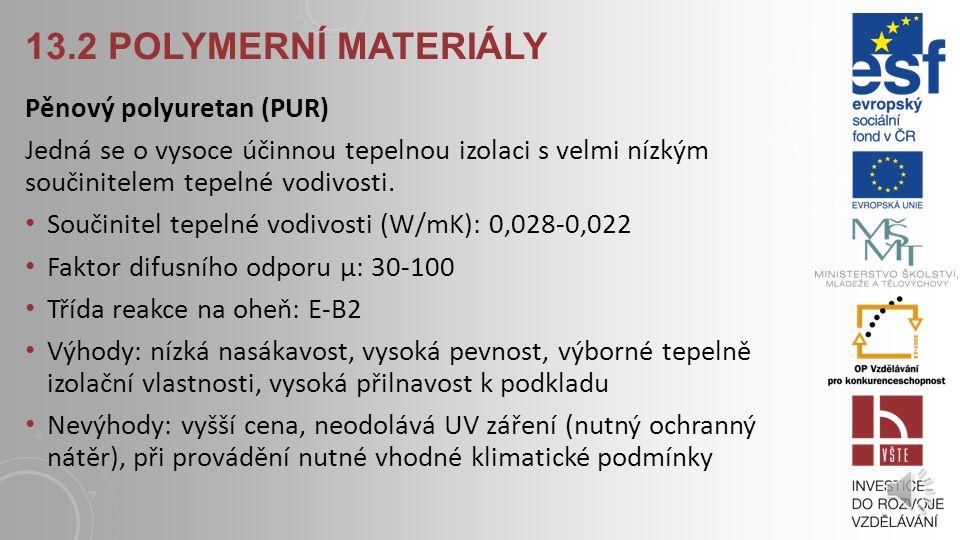 13.2 Polymerní materiály Pěnový polyuretan (PUR)