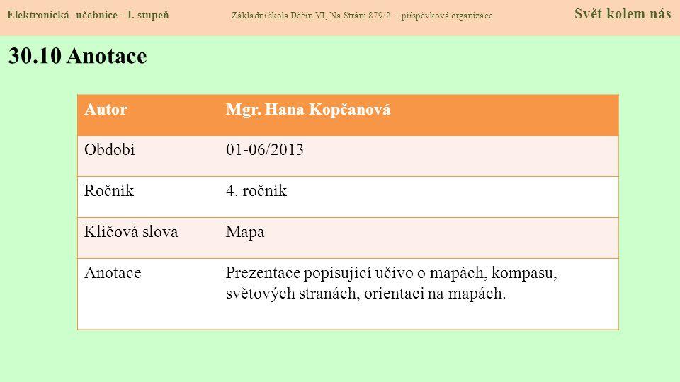 30.10 Anotace Autor Mgr. Hana Kopčanová Období 01-06/2013 Ročník