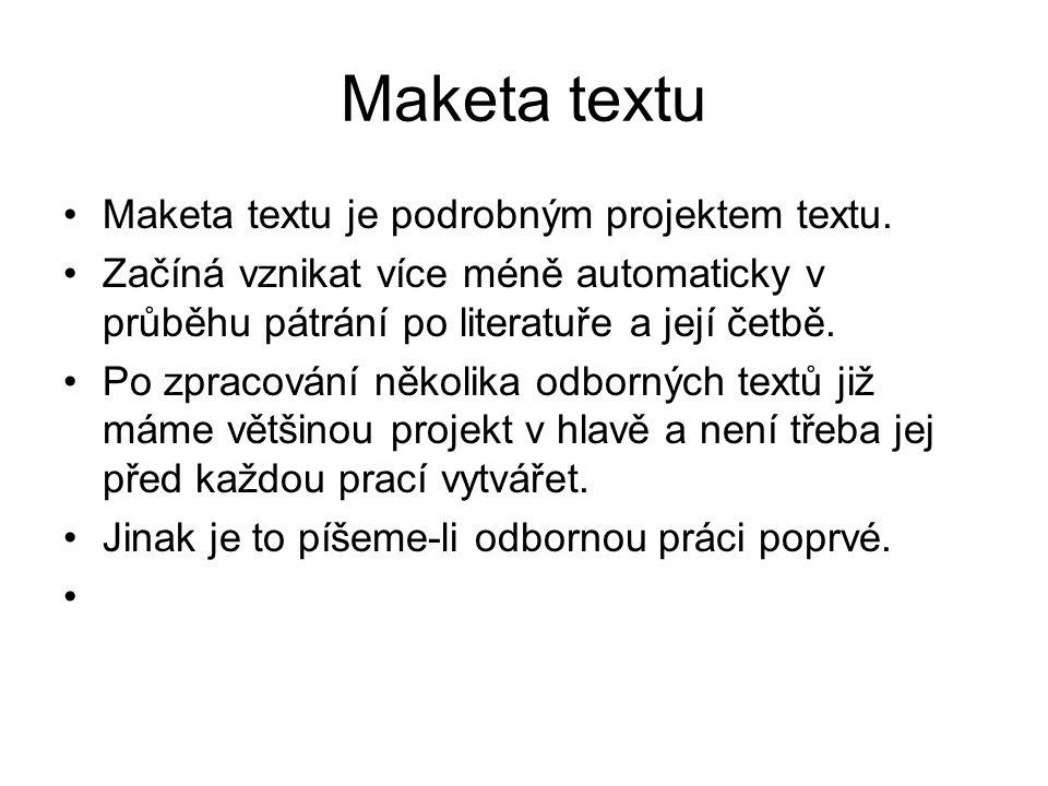 Maketa textu Maketa textu je podrobným projektem textu.