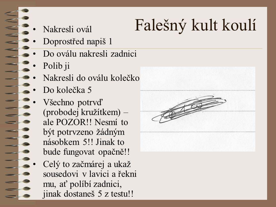Falešný kult koulí Nakresli ovál Doprostřed napiš 1