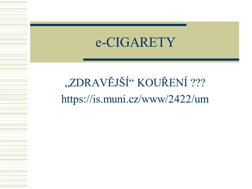 """""""ZDRAVĚJŠÍ KOUŘENÍ https://is.muni.cz/www/2422/um"""