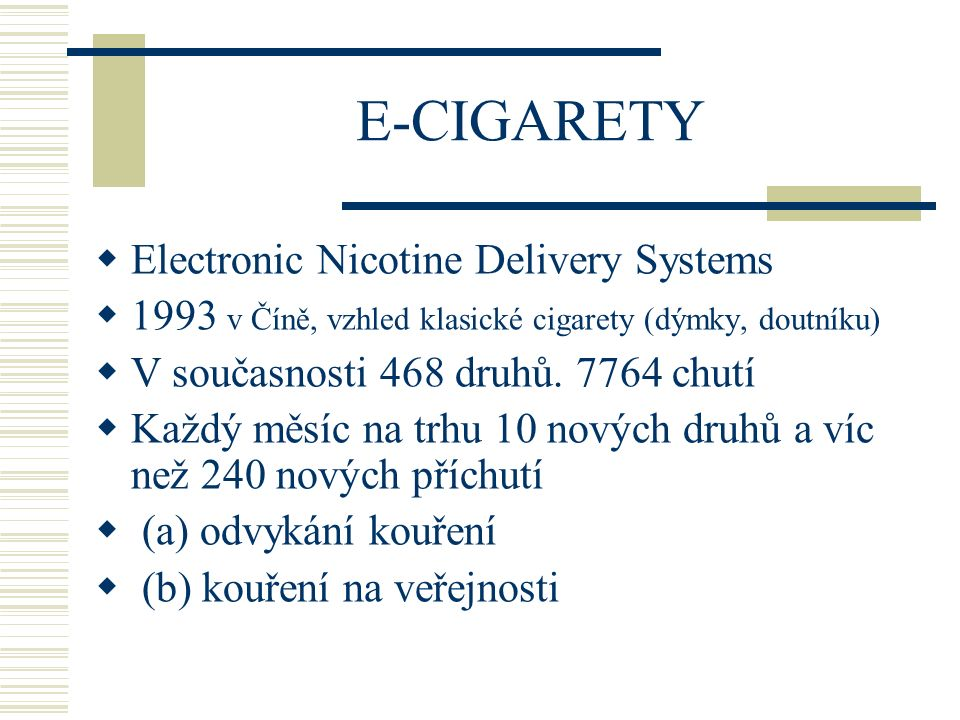 E-CIGARETY Electronic Nicotine Delivery Systems