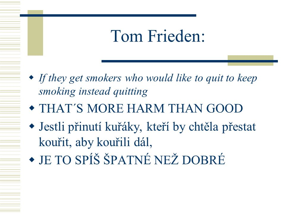 Tom Frieden: THAT´S MORE HARM THAN GOOD