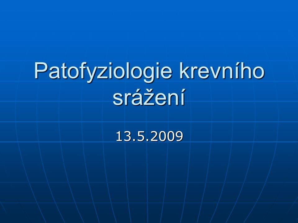 Patofyziologie krevního srážení