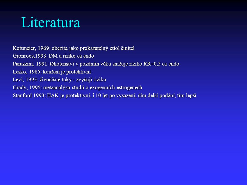 Literatura Kottmeier, 1969: obezita jako prokazatelný etiol činitel