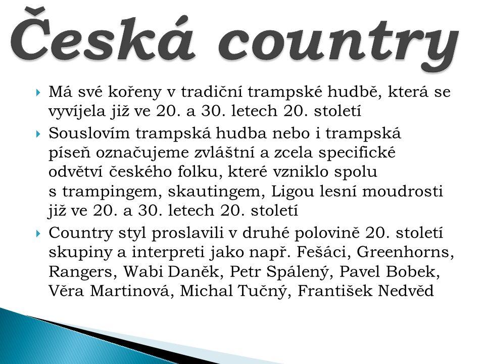 Česká country Má své kořeny v tradiční trampské hudbě, která se vyvíjela již ve 20. a 30. letech 20. století.