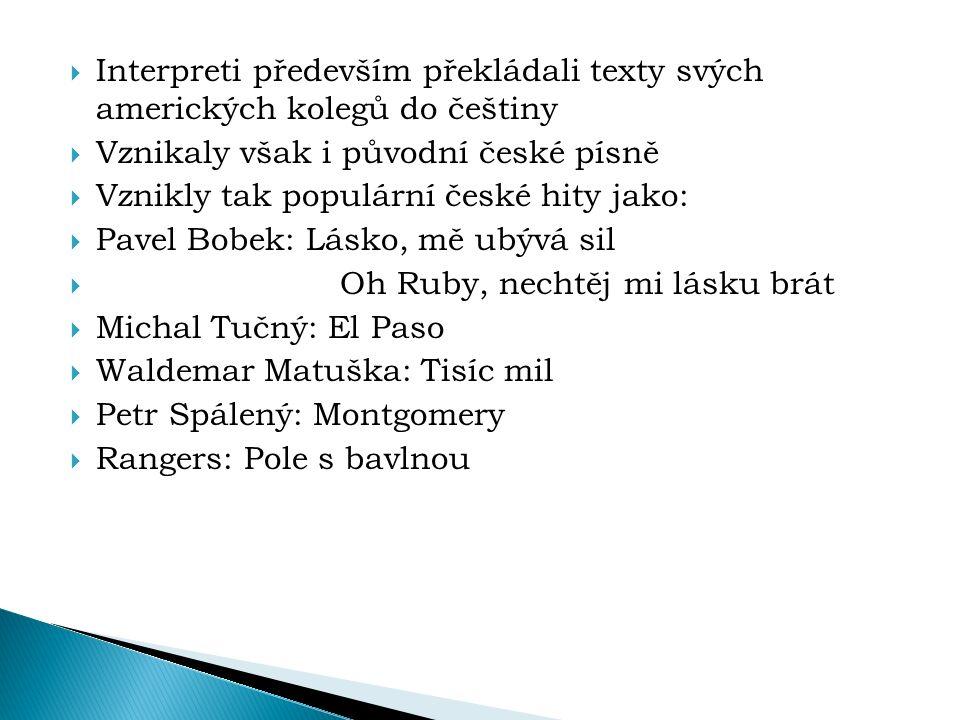 Interpreti především překládali texty svých amerických kolegů do češtiny
