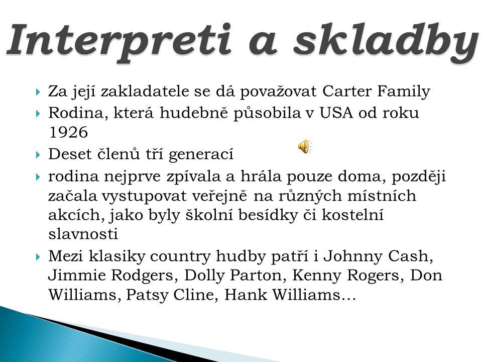 Interpreti a skladby Za její zakladatele se dá považovat Carter Family