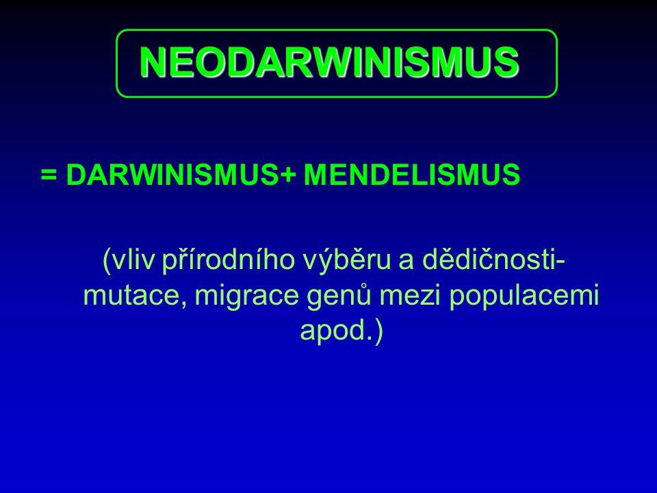 NEODARWINISMUS = DARWINISMUS+ MENDELISMUS