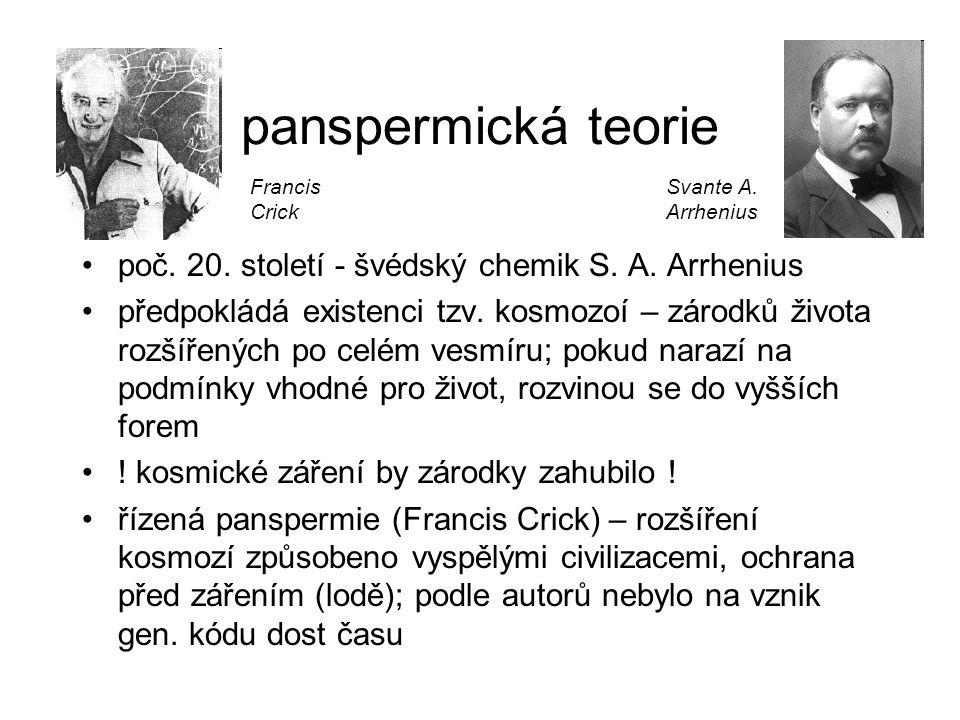 panspermická teorie poč. 20. století - švédský chemik S. A. Arrhenius