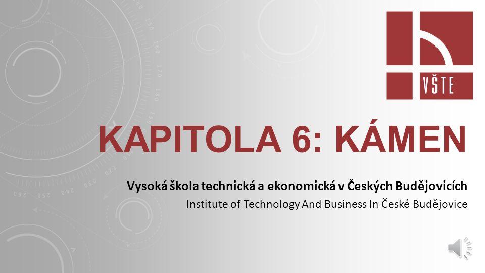Kapitola 6: kámen Vysoká škola technická a ekonomická v Českých Budějovicích.