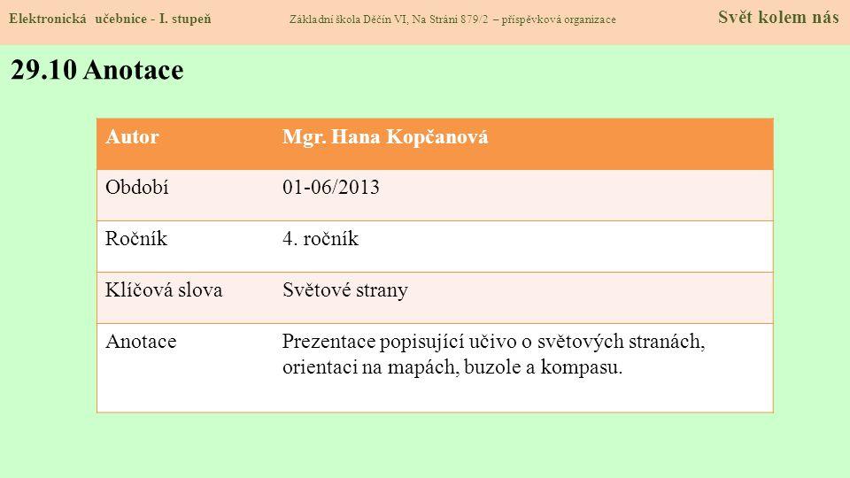 29.10 Anotace Autor Mgr. Hana Kopčanová Období 01-06/2013 Ročník