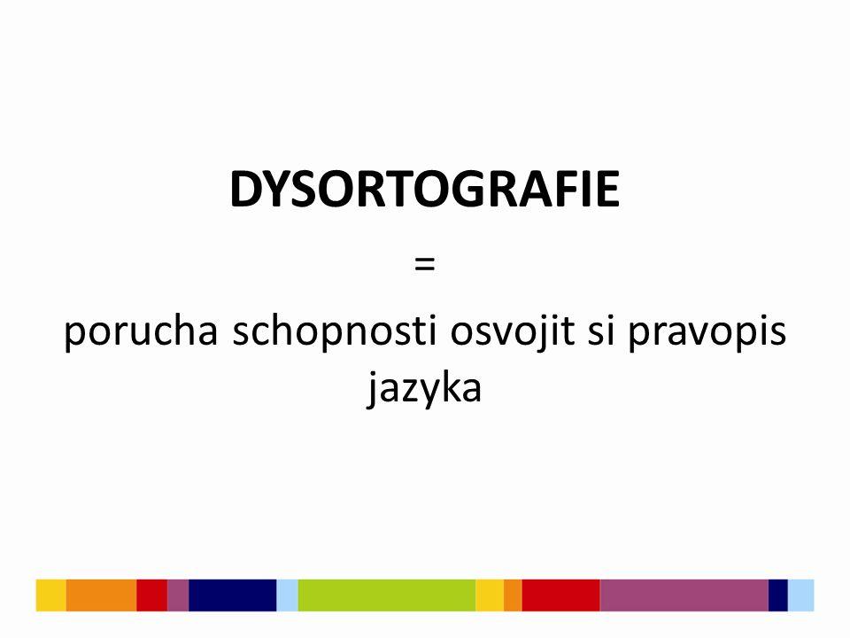 porucha schopnosti osvojit si pravopis jazyka