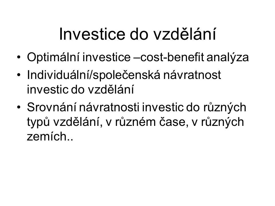 Investice do vzdělání Optimální investice –cost-benefit analýza
