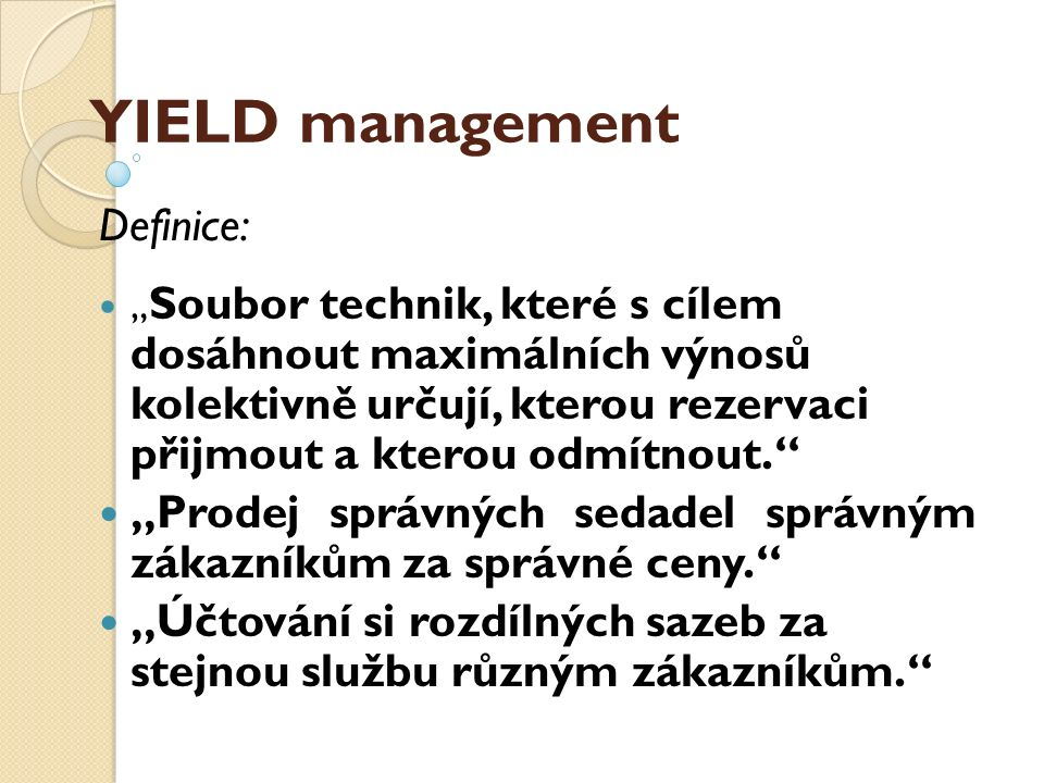 YIELD management Definice: