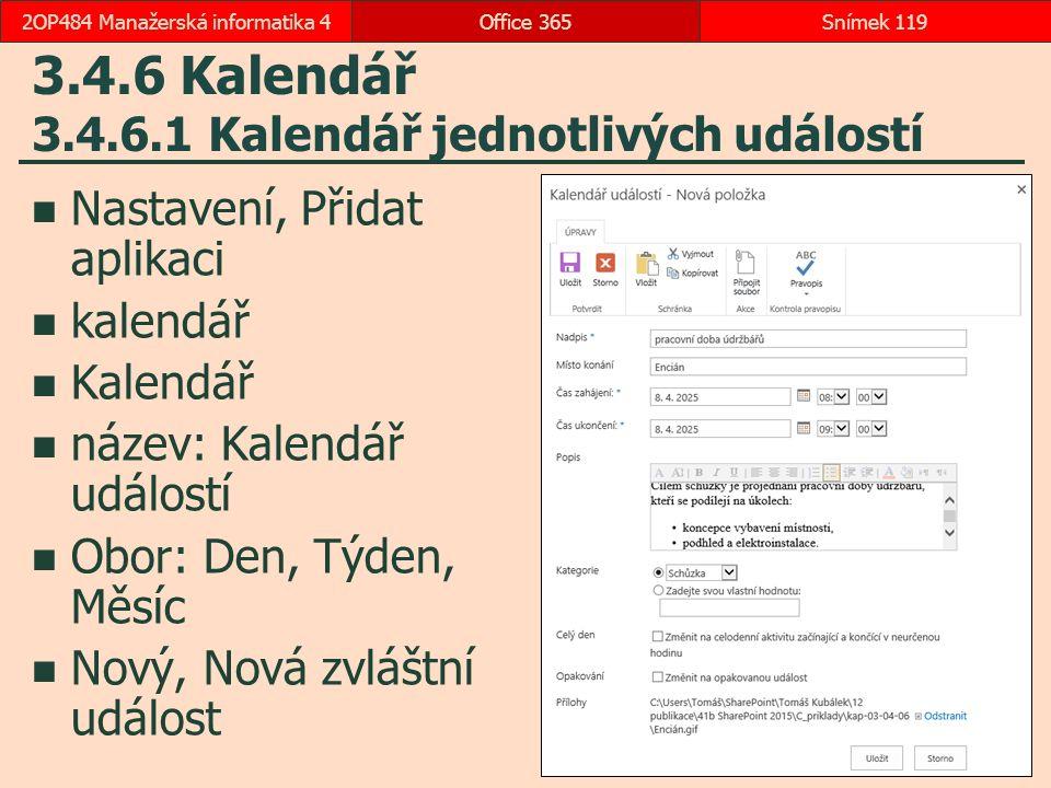 3.4.6 Kalendář 3.4.6.1 Kalendář jednotlivých událostí