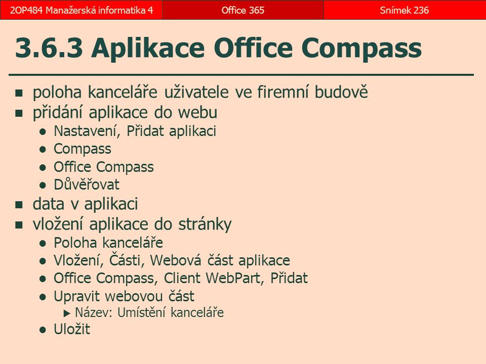 3.6.3 Aplikace Office Compass
