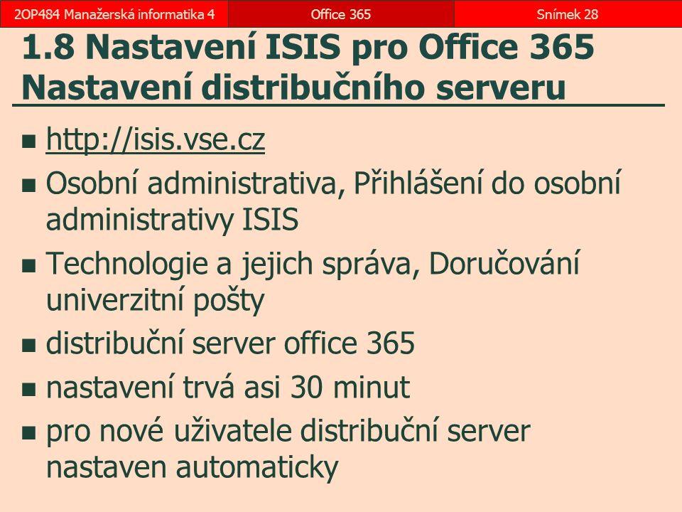 1.8 Nastavení ISIS pro Office 365 Nastavení distribučního serveru