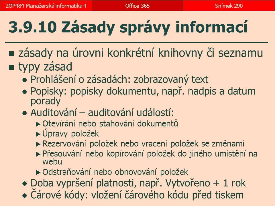 3.9.10 Zásady správy informací