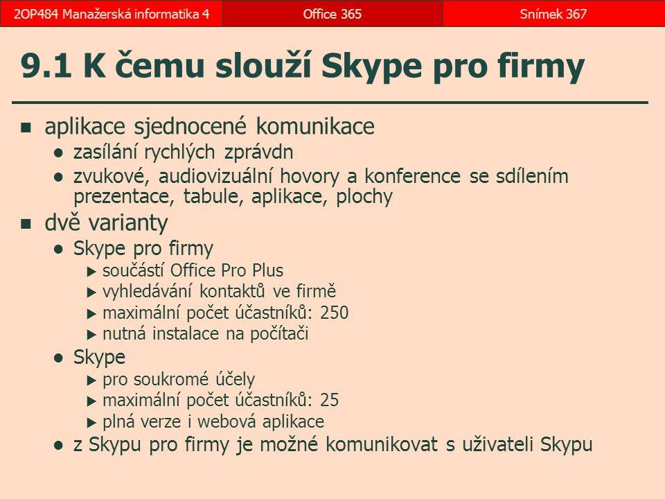 9.1 K čemu slouží Skype pro firmy