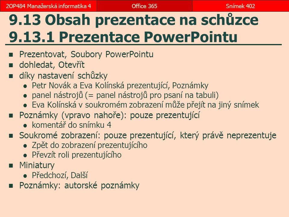 9.13 Obsah prezentace na schůzce 9.13.1 Prezentace PowerPointu