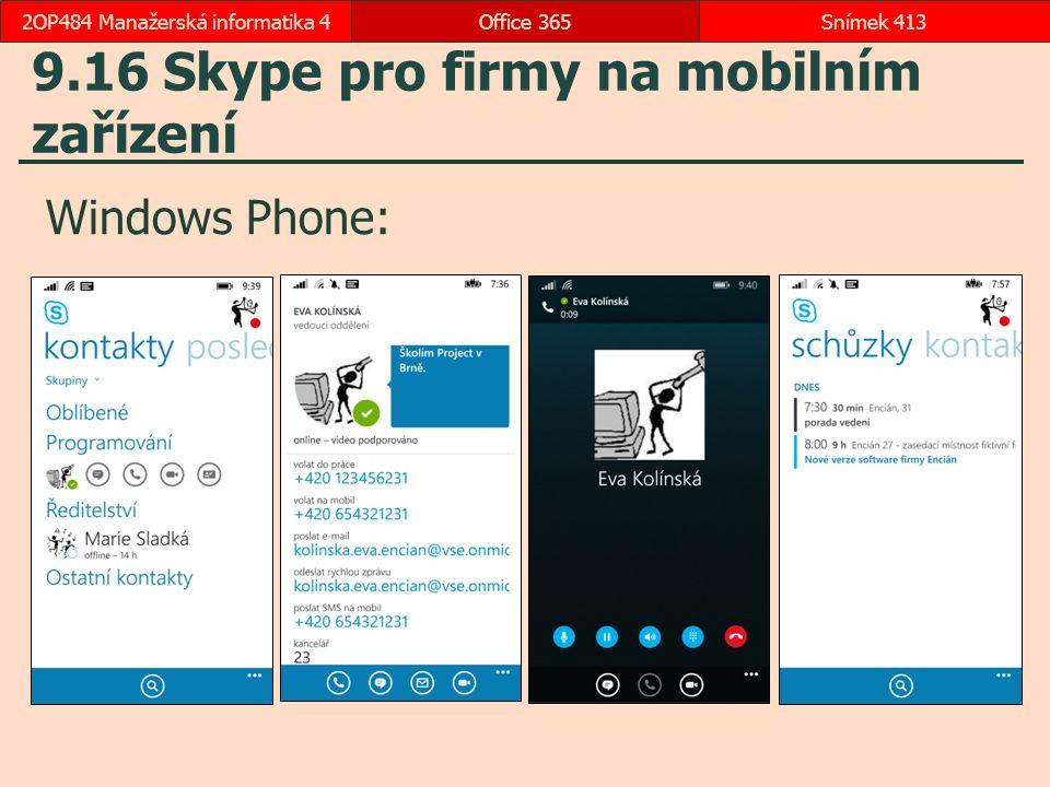 9.16 Skype pro firmy na mobilním zařízení