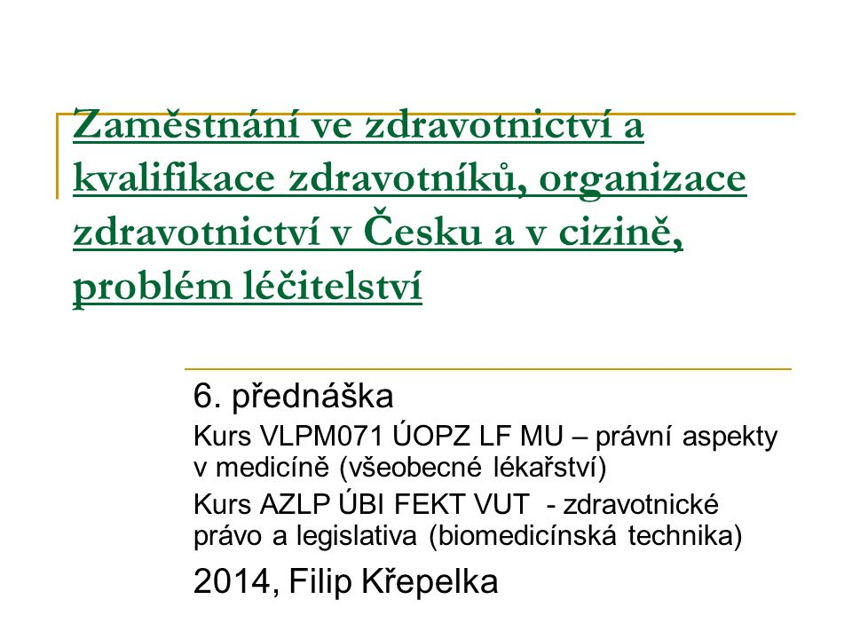Zaměstnání ve zdravotnictví a kvalifikace zdravotníků, organizace zdravotnictví v Česku a v cizině, problém léčitelství