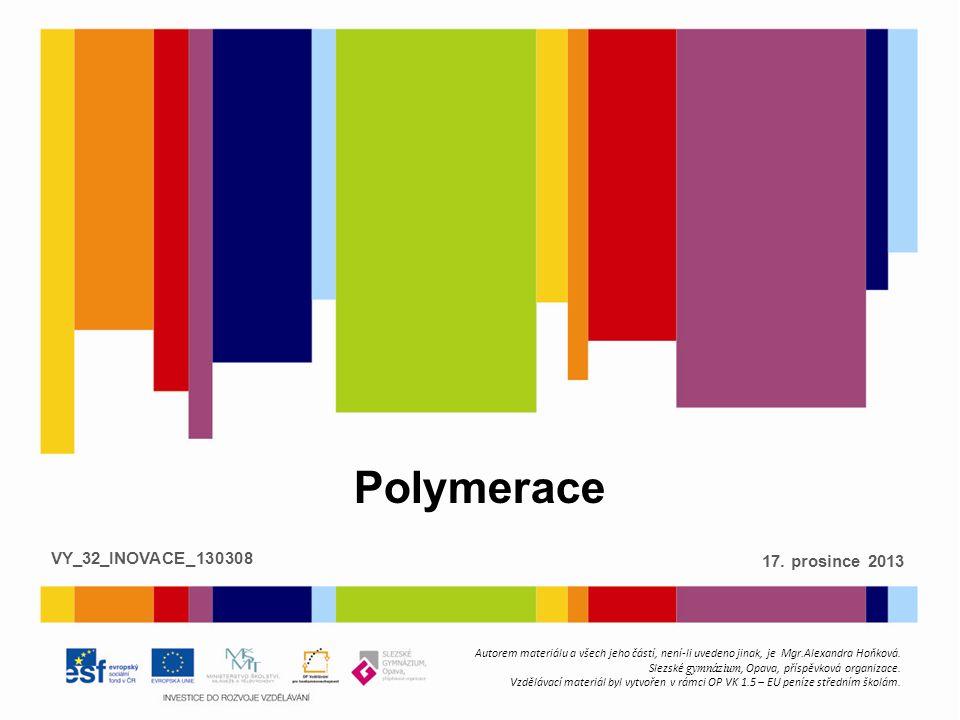 Polymerace 17. prosince 2013 VY_32_INOVACE_130308