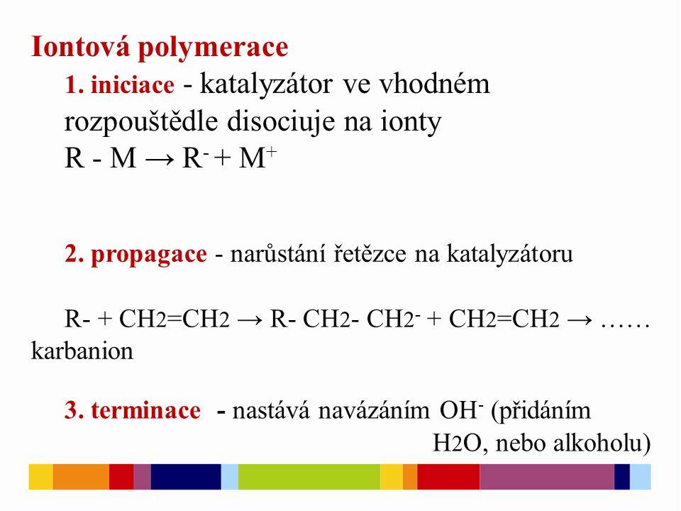 Iontová polymerace R - M → R- + M+