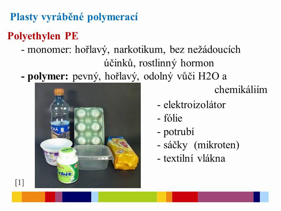 Plasty vyráběné polymerací
