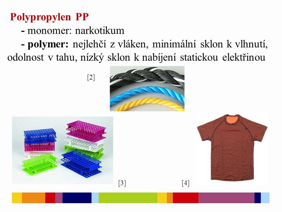 Polypropylen PP - monomer: narkotikum