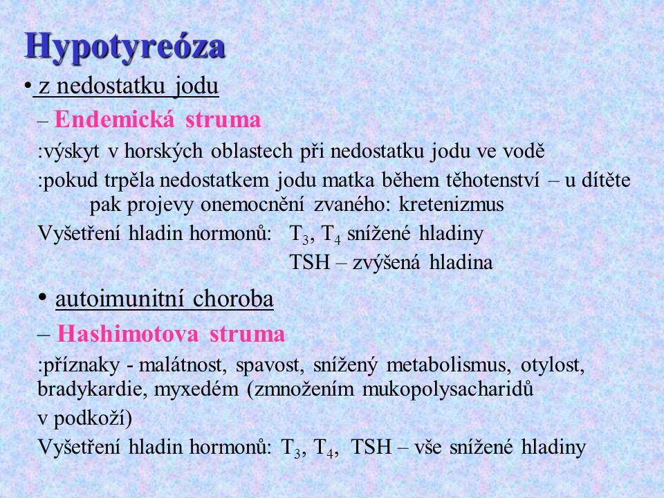 Hypotyreóza autoimunitní choroba z nedostatku jodu
