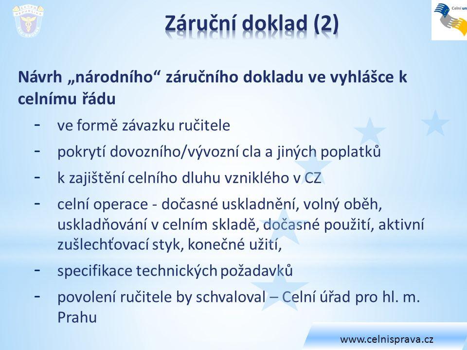"""www.celnisprava.cz Záruční doklad (2) Návrh """"národního záručního dokladu ve vyhlášce k celnímu řádu."""