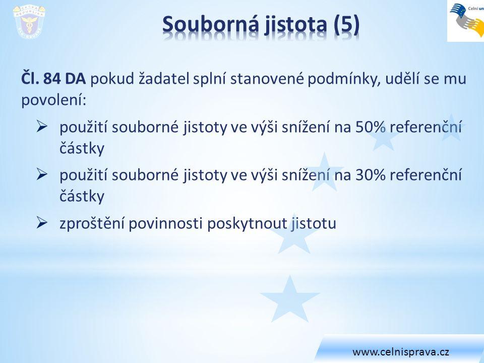 www.celnisprava.cz Souborná jistota (5) Čl. 84 DA pokud žadatel splní stanovené podmínky, udělí se mu povolení: