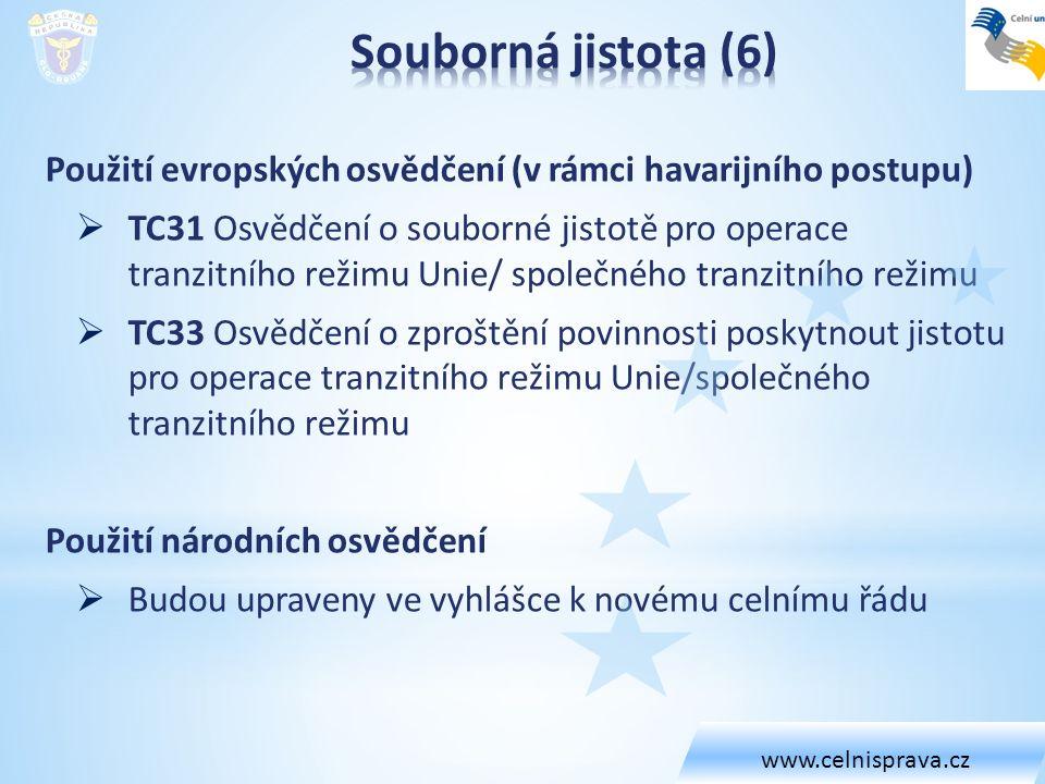 www.celnisprava.cz Souborná jistota (6) Použití evropských osvědčení (v rámci havarijního postupu)