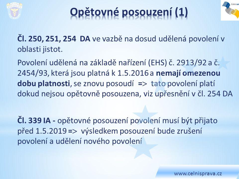 www.celnisprava.cz Opětovné posouzení (1) Čl. 250, 251, 254 DA ve vazbě na dosud udělená povolení v oblasti jistot.