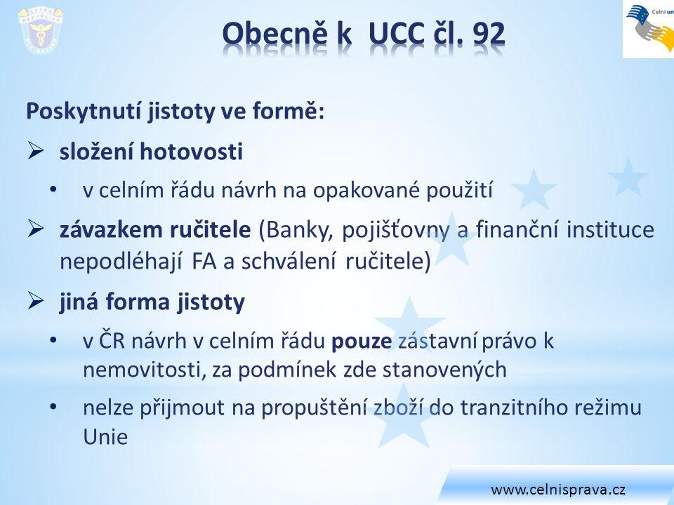 Obecně k UCC čl. 92 Poskytnutí jistoty ve formě: složení hotovosti