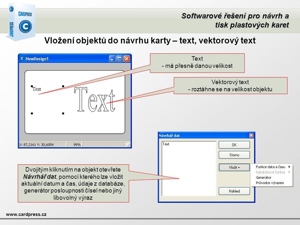 Vložení objektů do návrhu karty – text, vektorový text