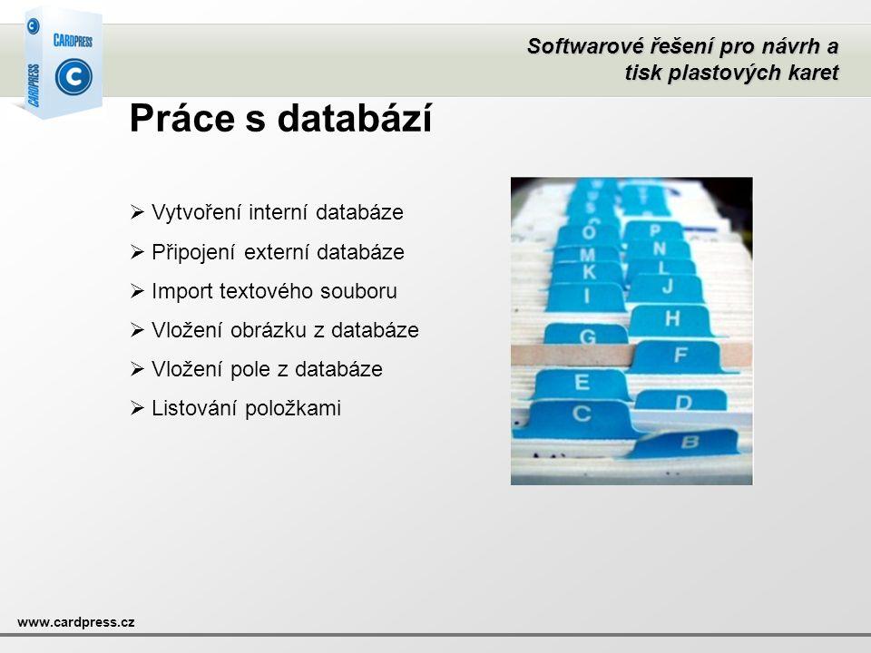 Práce s databází Vytvoření interní databáze Připojení externí databáze