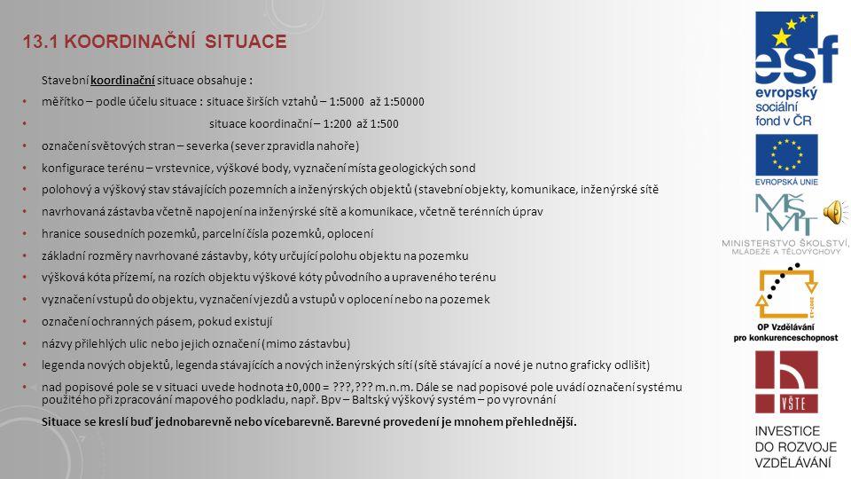 13.1 Koordinační situace Stavební koordinační situace obsahuje :