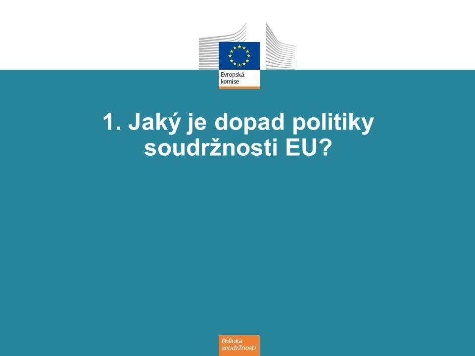 1. Jaký je dopad politiky soudržnosti EU