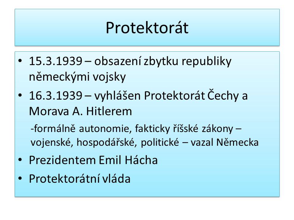 Protektorát 15.3.1939 – obsazení zbytku republiky německými vojsky
