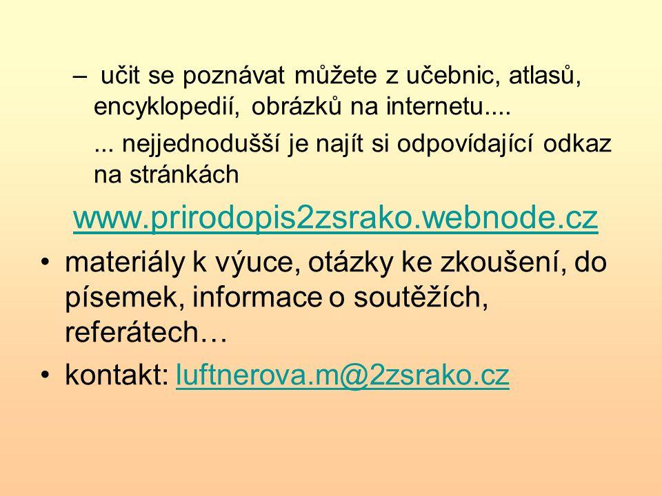 učit se poznávat můžete z učebnic, atlasů, encyklopedií, obrázků na internetu....