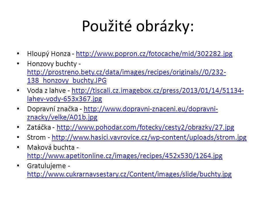 Použité obrázky: Hloupý Honza - http://www.popron.cz/fotocache/mid/302282.jpg.