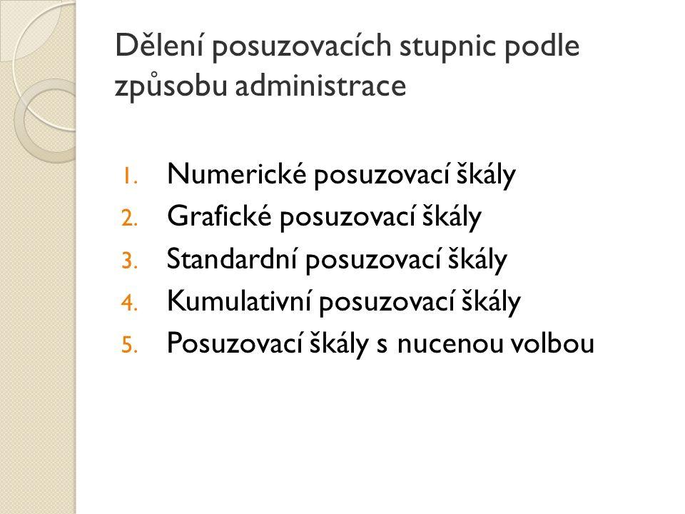 Dělení posuzovacích stupnic podle způsobu administrace