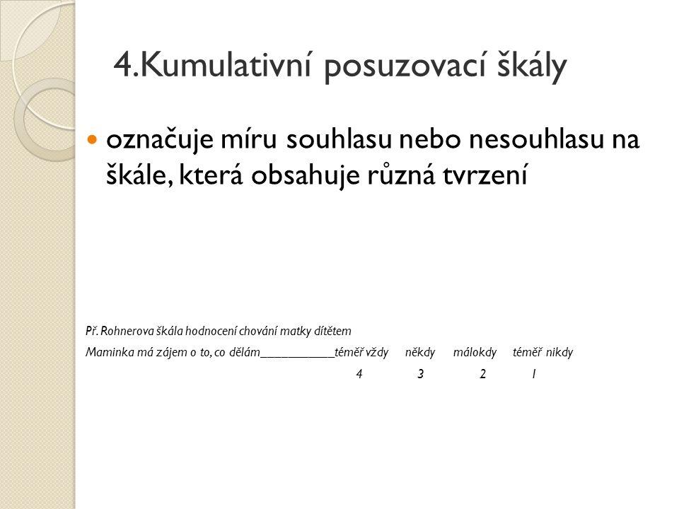 4.Kumulativní posuzovací škály
